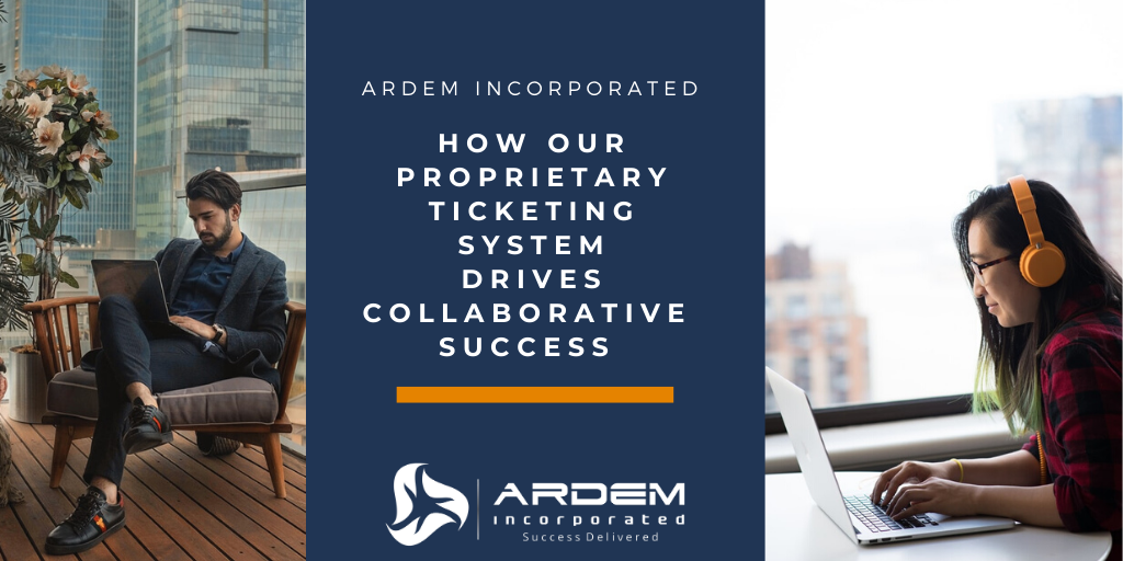 How ARDEM's Proprietary Ticketing System Drives Collaborative Success