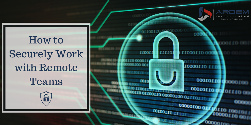 How to Securely Work with Remote Teams